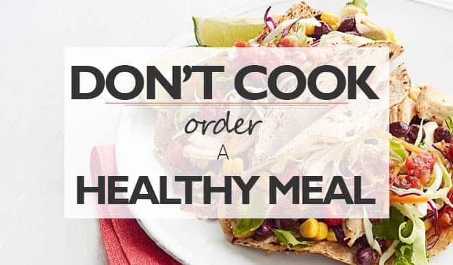 order healthy meal instead of cooking