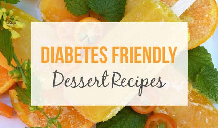 Orange sliced with leaves and the words diabetes friendly desert recipes
