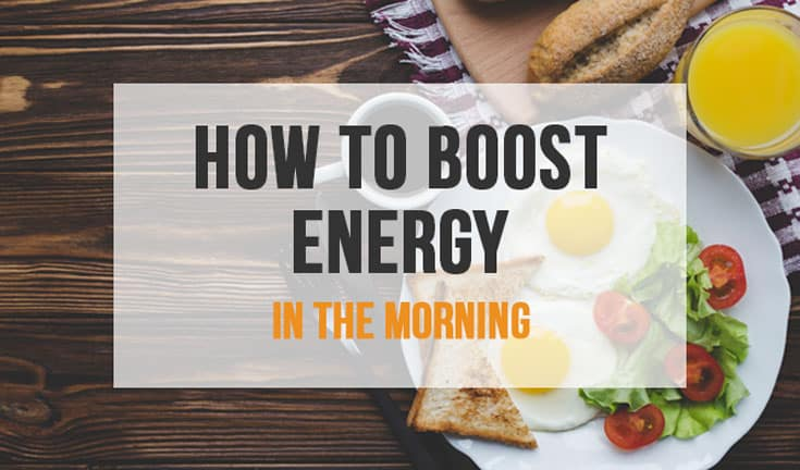 How to boost energy in the morning